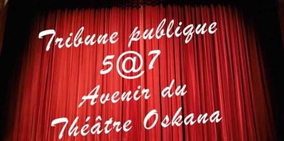 Tribune publique sur l'avenir du Théâtre Oskana